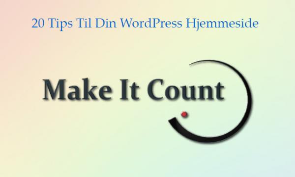 20 Vigtige Tips Til Din WordPress Hjemmeside