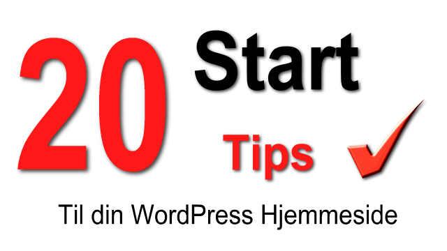 20 Start Tips til din WordPress Hjemmeside